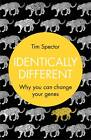 Identically Different: Why You Can Change Your Genes by Tim Spector (Hardback, 2012)