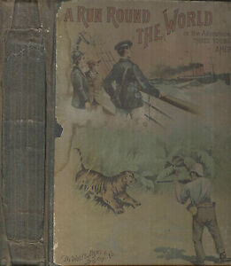 A-Run-Round-the-World-or-The-Adventures-of-Three-Young-Americans-Copyright-1891