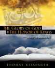 The Glory of God and the Honor of Kings by Thomas Mark Kissinger (Paperback / softback, 2006)