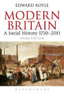 Modern Britain: A Social History 1750-2011 by Edward Royle (Paperback, 2012)
