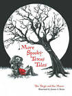 More Spooky Texas Tales by Doc Moore, Tim Tingle, Doc Tingle (Hardback, 2010)