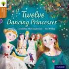 Oxford Reading Tree Traditional Tales: Level 8: Twelve Dancing Princesses by Geraldine McCaughrean, Pam Dowson, Nikki Gamble (Paperback, 2011)