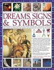 The Ultimate Illustrated Guide to Dreams, Signs & Symbols: Identification and Analysis of the Visual Vocabulary and Secret Language That Shapes Our Thoughts and Dreams and Dictates Our Reactions to the World by Richard Craze, Raje Airey, Mark O'Connell (Paperback, 2011)