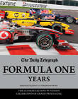 Daily Telegraph Formula One Years by Sarah Edworthy (Hardback, 2011)