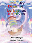 The Sky Dreamer / Le Bateau De Reves: The Sky Dreamer (French Translation) by Anne Morgan (Paperback, 2011)