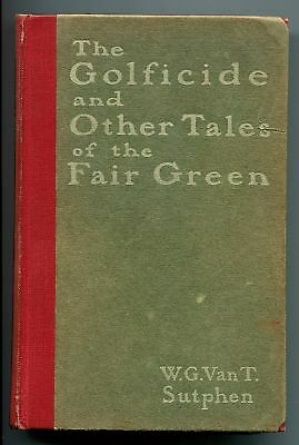 GOLFICIDE & Other Tales of Fair Green 1898 1st Ed. Golf