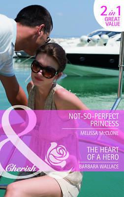 Barbara Wallace, Melissa McClone, Not-So-Perfect Princess: Not-So-Perfect Prince