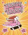 Princess in Training by Tammi Sauer (Hardback, 2012)