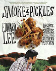 Smoke and Pickles: Southern Food with an Asian Kick by Edward Lee (Hardback, 2013)