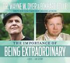 The Importance of Being Extraordinary, by Dr. Wayne W. Dyer, Eckhart Tolle (CD-Audio, 2013)