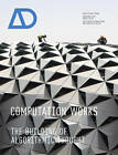 Computation Works: The Building of Algorithmic Thought AD by Xavier De Kestelier, Brady Peters (Paperback, 2013)
