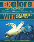 Explore the Southeast National Marine Sanctuaries with Jean-Michel Cousteau by Jean-Michel Cousteau (Paperback, 2011)