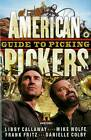 American Pickers Guide To Picking by Libby Callaway (Hardback, 2011)