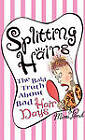 Splitting Hairs: The Bald Truth about Bad Hair Days by Mimi Pond (Paperback, 1998)