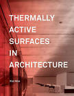 Thermally Active Surfaces in Architecture by Kiel Moe (Hardback, 2010)