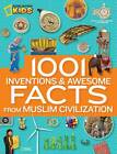1001 Inventions and Awesome Facts from Muslim Civilization by National Geographic Kids (Hardback, 2013)