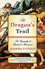 The Dragon's Trail: The Biography of Raphael's Masterpiece by Joanna Pitman (Paperback, 2008)