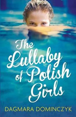 Dominczyk, Dagmara, The Lullaby of Polish Girls, Very Good Book