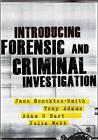 Introducing Forensic and Criminal Investigation by Julie Newberry, Tony Adams, Jane Monckton Smith, Dr. Adam Hart, Julia Webb (Paperback, 2013)