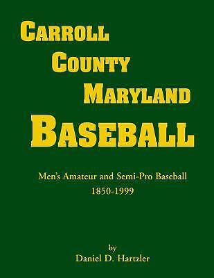 100% Waar Carroll County, Maryland Baseball, Men's Amateur & Semi-pro Baseball, 1850-19... Uitstekende (In) Kwaliteit