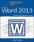 Teach Yourself Visually Word 2013 by Elaine J. Marmel (Paperback, 2012)