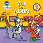 Zak Has ADHD by Jenny Leigh, Woody Fox (Paperback, 2013)