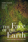 The Face of the Earth: Natural Landscapes, Science, and Culture by Tom Lynch, Sue Ellen Campbell, Richard Kerridge, Alex Hunt, Ellen Wohl (Hardback, 2011)