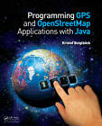 Programming GPS and OpenStreetMap Applications with Java: The RealObject Application Framework by Kristof Beiglbock (Paperback, 2012)