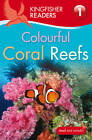 Kingfisher Readers: Colourful Coral Reefs (Level 1: Beginning to Read) by Thea Feldman (Paperback, 2012)