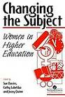 Changing the Subject: Women in Higher Education by Taylor & Francis Ltd (Paperback, 1994)