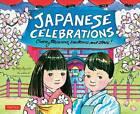 Japanese Celebrations: Cherry Blossoms, Lanterns and Stars! by Betty Reynolds (Hardback, 2006)