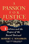 A Passion for Justice: Emotions and the Origins of the Social Contract by Professor Robert C. Solomon (Paperback, 1995)