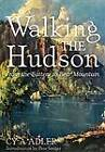 Walking the Hudson: from the Battery to Bear Mountain by Cy A. Adler (Paperback, 2012)