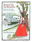 Shakin' Up the Kingdom: Princess Lucinda Becomes the Queen by Sara Hines Martin (Paperback, 2012)
