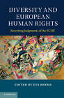 Diversity and European Human Rights: Rewriting Judgments of the ECHR by Cambridge University Press (Hardback, 2012)