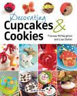 Decorating Cupcakes & Cookies by Lisa Slatter, Frances McNaughton (Paperback, 2012)