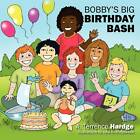 Bobby's Big Birthday Bash by A Terrence Hardge (Paperback / softback, 2012)