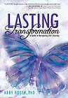 Lasting Transformation: A Guide to Navigating Life's Journey by Abby Rosen Phd (Paperback / softback, 2010)