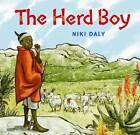 The Herd Boy by Niki Daly (Hardback, 2012)