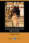 Social Life at Rome in the Age of Cicero (Dodo Press) by W. Warde Fowler (Paperback, 2009)