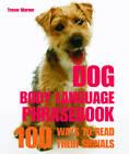 Dog Body Language Phrasebook: 100 Ways to Read Their Signals by Trevor Warner (Paperback, 2007)