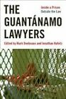 The Guantanamo Lawyers: Inside a Prison Outside the Law by Jonathan Hafetz (Hardback, 2009)