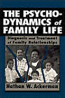 The Psychodynamics of Family Life: Diagnosis and Treatment of Family Relationships by Nathan Ward Ackerman (Paperback, 1994)