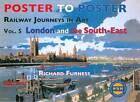 Railway Journeys in Art: London and the South East: v. 5 by Richard Furness (Hardback, 2012)