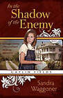 In the Shadow of the Enemy by Sandra Waggoner (Paperback / softback, 2009)