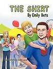 The Shirt by Emily Bets (Paperback / softback, 2012)