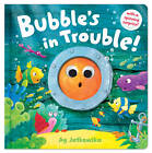 Bubble's in Trouble by Little Tiger Press Group (Novelty book, 2012)