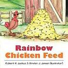Rainbow Chicken Feed by Robert H Justice (Paperback / softback, 2012)