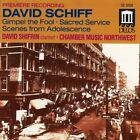 David Schiff - : Gimpel the Fool; Sacred Service; Scenes from Adolescence