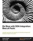 Do More with SOA Integration: Best of Packt Book by Harish Gaur, Arun Poduval, Doug Todd, Carl Jones (Paperback, 2011)